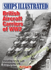 Ships Illustrated : British Aircraft Carriers of WW2