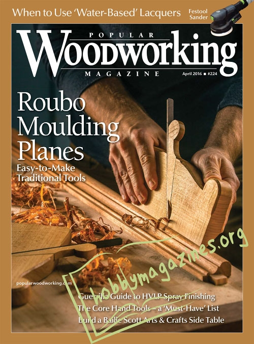 Popular Woodworking - April 2016 » Hobby Magazines | Download Free ...