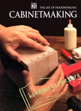 The Art Of Woodworking : Cabinetmaking