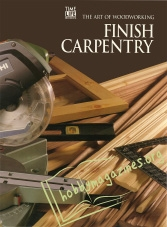The Art of Woodworking : Finish Carpentry