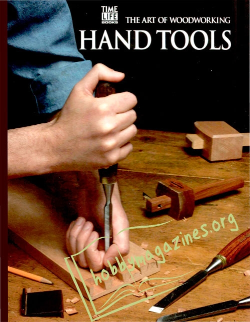 The Art of Woodworking : Hand Tools » Hobby Magazines | Free Download Digital Magazines And Books