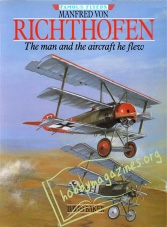 Famous Flyers Manfred Von Richthofen: The Man and the Aircraft He Flew