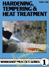 Workshop Practice Series 01 : Hardening, Tempering and Heat Treatment