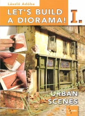 Let's Build a Diorama I: Urban Scenes