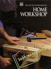The Art of Woodworking : Home Workshop