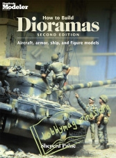 How To Build Dioramas: Aircraft, armour, ship, and figure models