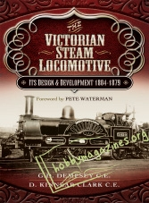 The Victorian Steam Locomotive: Its Design and Development 1804-1879