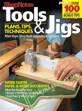 ShopNotes Special : Tools & Jigs: Plans, Tips, Techniques