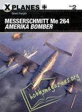 X-Planes 02 : Messerschmitt Me 264 Amerika Bomber