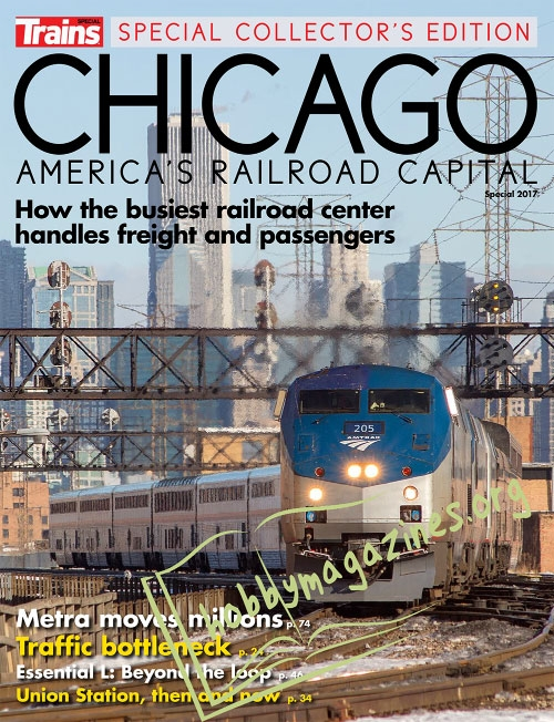 Trains Special : Chicago. America's Railroad Capital