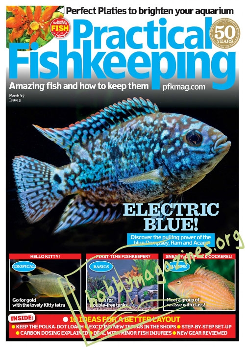 Practical Fishkeeping – March 2017