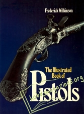 The Illustrated Book Of Pistols