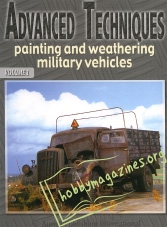 Advanced Techniques: Painting and Weathering Military Vehicles, Volume 1