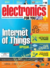 Electronics For You – March 2017