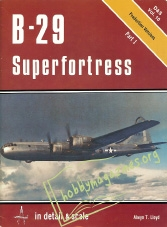 In Detail & Scale 10 - B-29 Superfortress Part 1