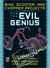 Bike, Scooter, and Chopper Projects for the Evil Genius