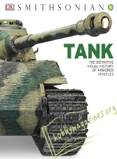 Tank. The Definitive Visual History of Armored Vehicles