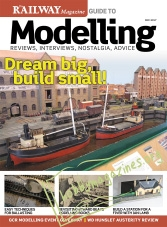 The Railway Magazine Guide to Modelling - May 2017