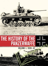 The History of the Panzerwaffe Volume 1 : 1939-42