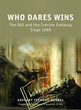 Who Dares Wins.The SAS and the Iranian Embassy Siege 1980