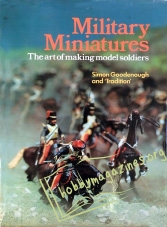 Military Miniatures: The Art of Making Model Soldiers
