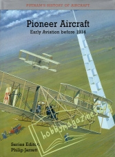 Pioneer Aircraft - Early Aviation Before 1914