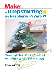 MAKE : Jumpstarting the Raspberry Pi Zero W