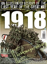 Britain At War Special:An Illustrated History of the Last Year of the Great War: 1918