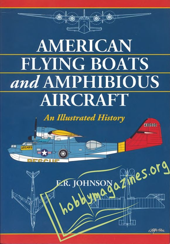 American Flying Boats and Amphibious Aircraft. An Illustrated Histiry