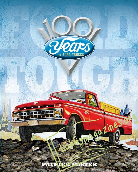 Ford Tough : 100 Years of Ford Trucks by Patrick Foster