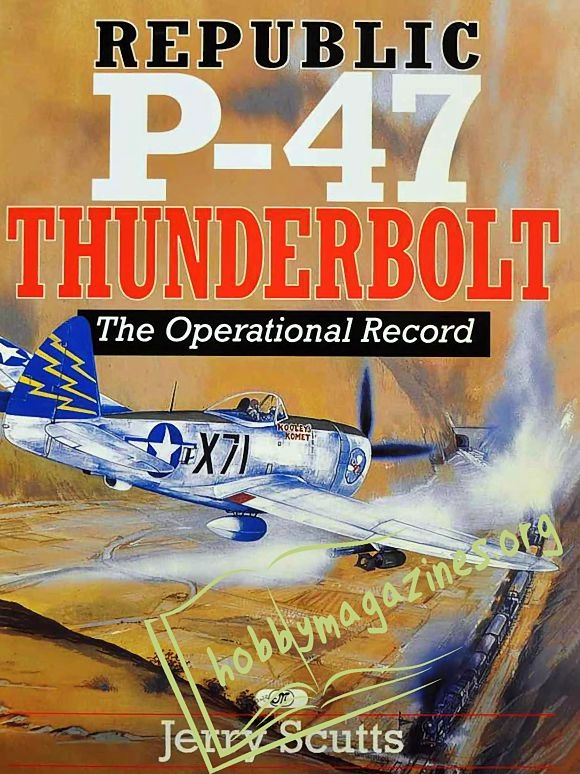 Republic P-47 Thunderbolt. The Operational Record