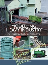 Modelling Heavy Industry: A Guide for Railway Modellers (ePub)