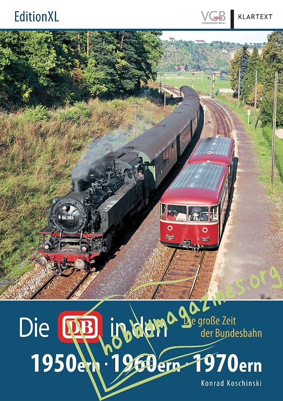 VGB Edition XL : Die DB in den 1950 ern.1960 ern.1970 ern