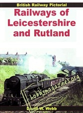 British Railway Pictorial - Railways of Leicestershire and Rutland