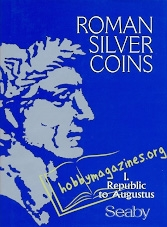 Roman Silver Coins Volume I: THE REPUBLIC TO AUGUSTUS