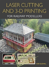 Laser Cutting and 3-D Printing for Railway Modellers (EPUB)