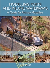 Modelling Ports and Inland Waterways: A Guide for Railway Modellers (EPUB)