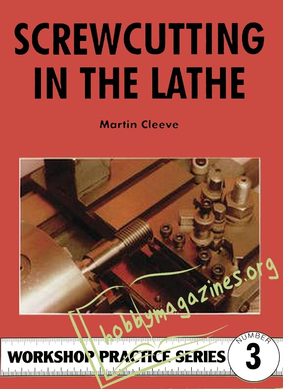 Workshop Practice Series 03 - Screwcutting in the Lathe