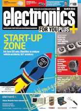 Electronics For You - March 2018