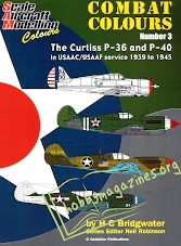 Combat Colours 3 - The Curtiss P 36 and P 40 in USAAC/USAAF Service 1939-1945