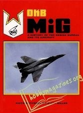 OKB MiG . A History Of Tge Design Bureau And Ita Aircraft