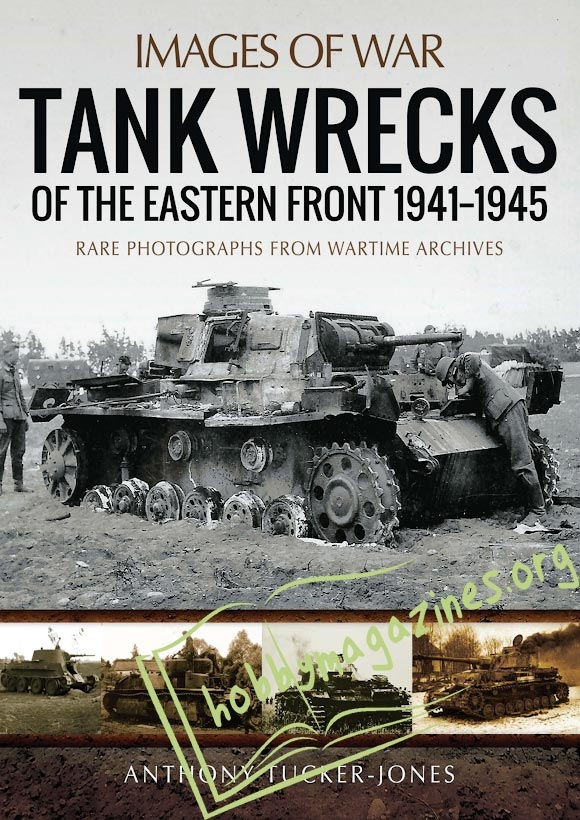 Images of War : Tank Wrecks of the Eastern Front 1941-1945