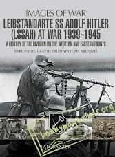 Images of War - SS Leibstandarte Adolf Hitler at War 1939-1945