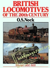 British Locomotives Of The 20th Century Volume 1 1900-1930