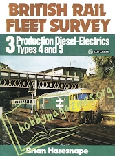 British Rail Fleet Survey 03 - Production Diesel-Electrics Type 4+5