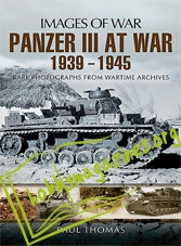 Images of War - Panzer III at War 1939 - 1945