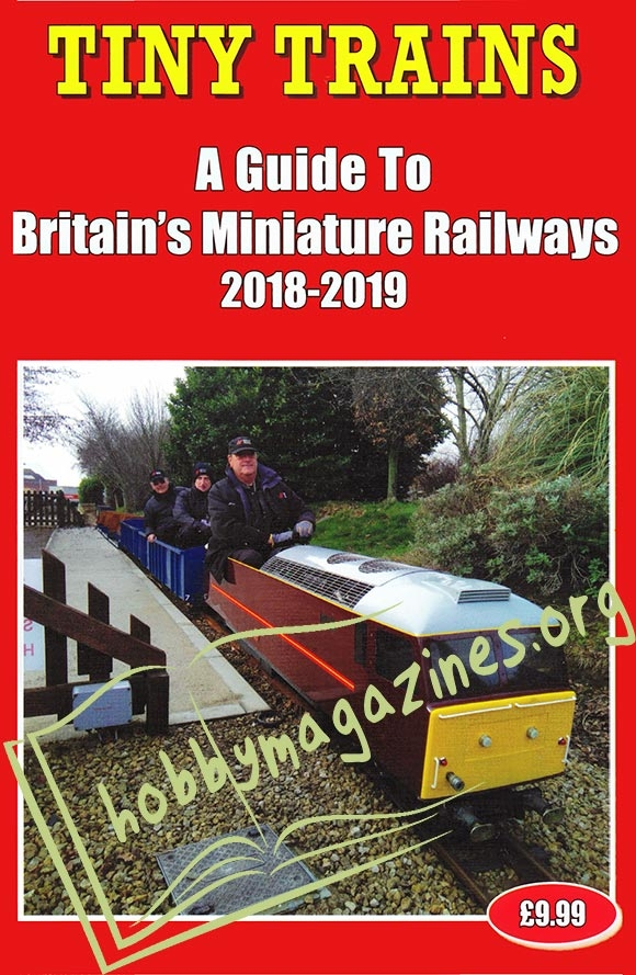 Tiny Trains.A Guide To Britain's Miniature Railways 2018-2019