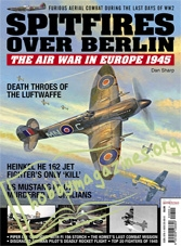 Spitfires Over Berlin: The Air War in Europe 1945