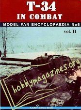 Model Fan Encyclopaedia - T-34 In Combat Vol. II