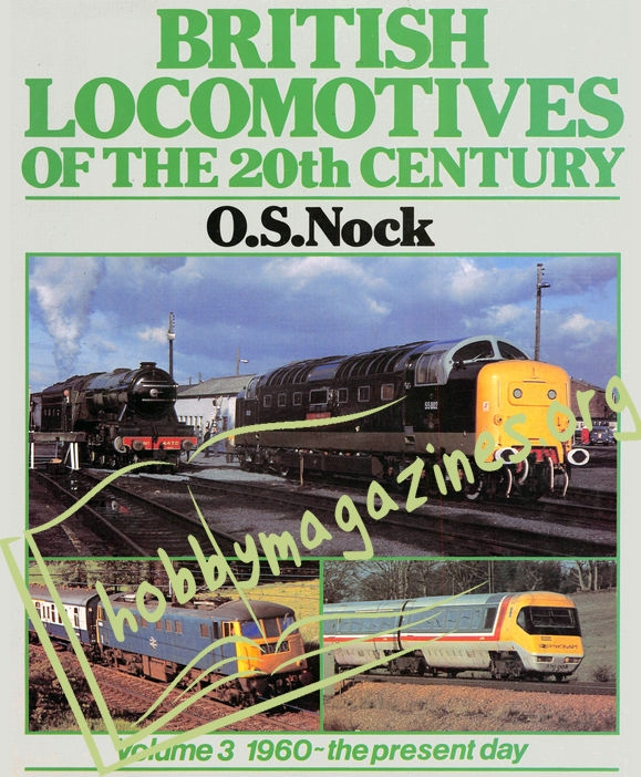 British Locomotives Of the 20th Century. Vol.3 1960-the present day